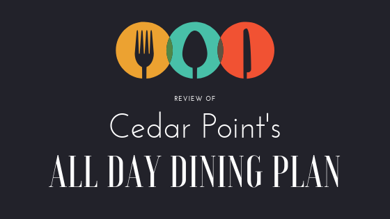 Review Of Cedar Point S All Day Dining Plan Explore Capture Share